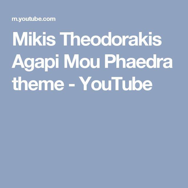 Mikis Theodorakis Agapi Mou Phaedra theme - YouTube
