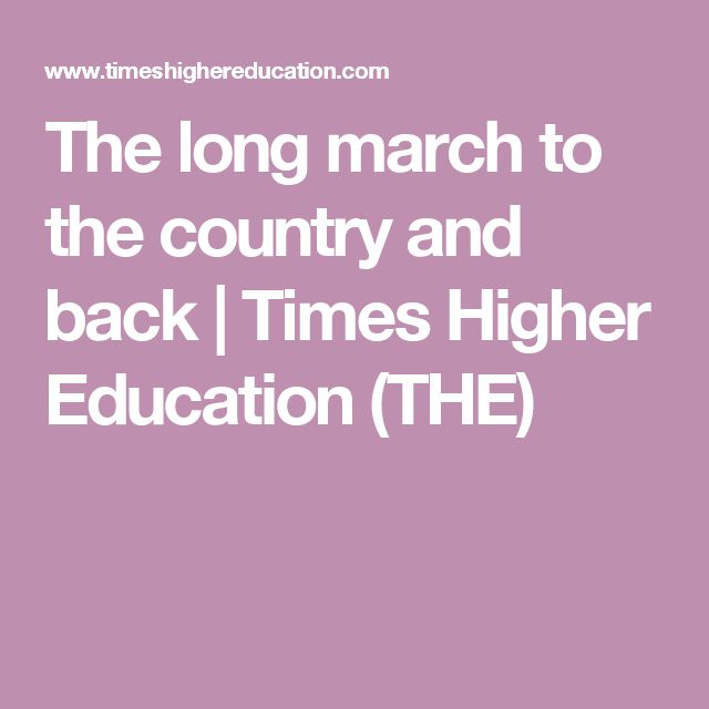 The long march to the country and back   Times Higher Education (THE)