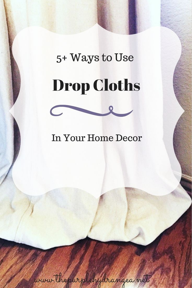 Drop cloths are inexpensive and oh so versatile when it comes to home decor projects. I'm sharing 5 easy ways to use them in your home.