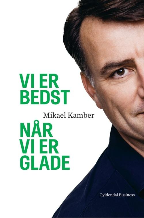 Vi er bedst når vi er glade af Mikael Kamber | Arnold Busck