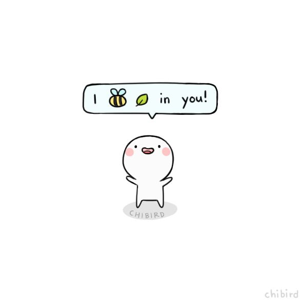 j-christabel:  chibird:  I bee leaf in you!  For those of you who are having a tough week