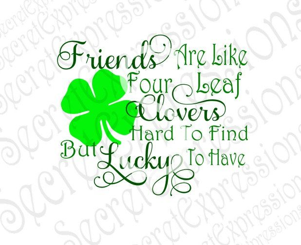 Download Friends Are Like Four Leaf Clovers svg, Digital SVG File ...