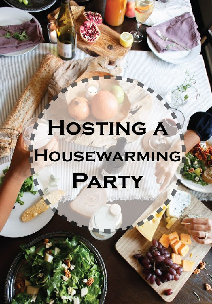 Tips and ideas for hosting a housewarming party – or any party at home!