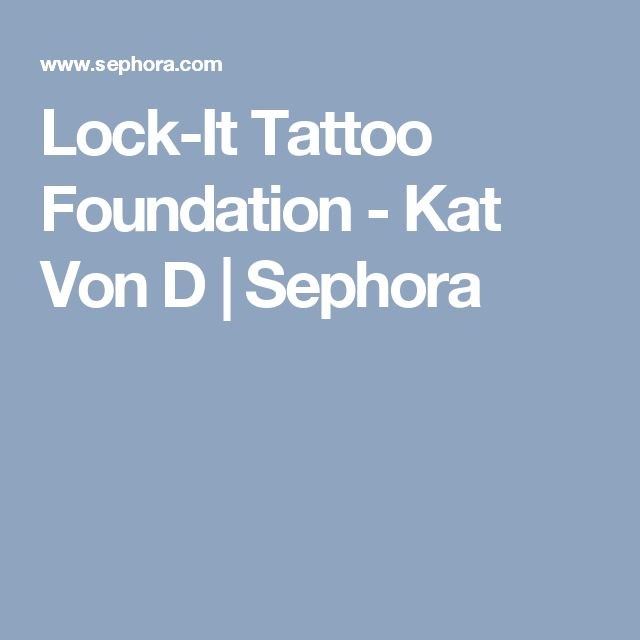 Lock-It Tattoo Foundation - Kat Von D | Sephora