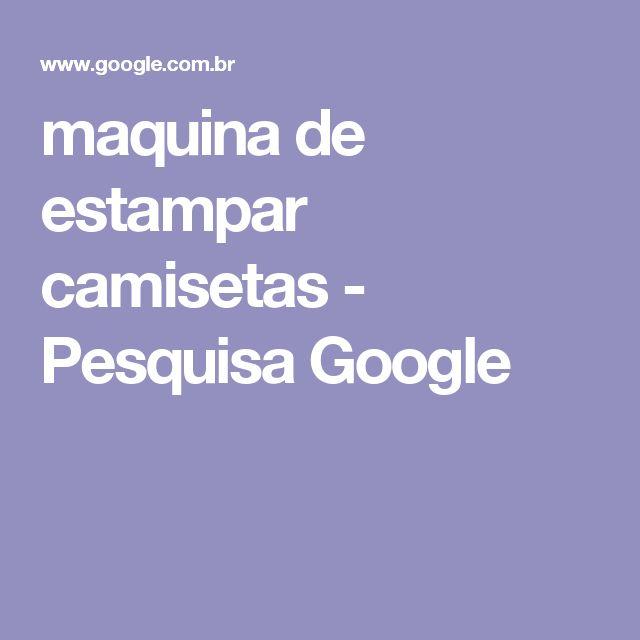 maquina de estampar camisetas - Pesquisa Google