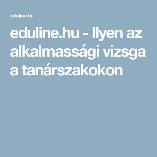 eduline.hu - Ilyen az alkalmassági vizsga a tanárszakokon