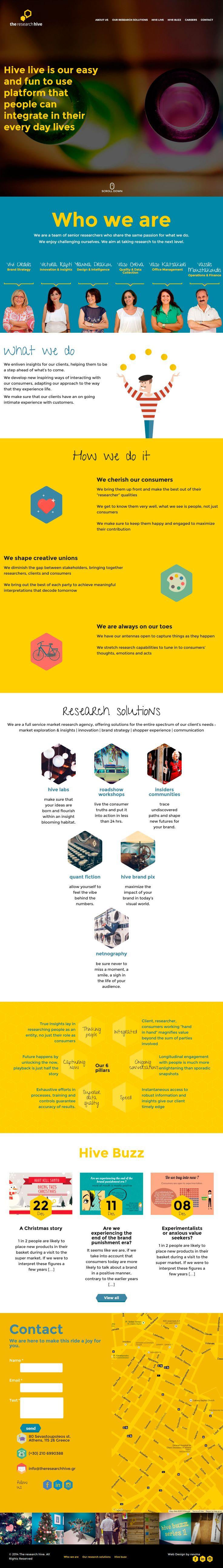 Η Research Hive είναι μια εταιρία παροχής υπηρεσιών στο τομέα της έρευνας αγοράς που καλύπτει όλο το φάσμα των αναγκών των πελατών όπως καινοτομία, αγοραστική εμπειρία και επικοινωνία. Δημιουργήσαμε την ιστοσελίδα της Reasearch Hive χρησιμοποιώντας πρωτότυπο design, φωτεινά χρώματα και φωτογραφίες. Η ιστοσελίδα είναι αποκλειστικά στην αγγλική γλώσσα και παρέχει πλούσιες πληροφορίες για το προφίλ της ομάδας της Research Hive. www.theresearchhive.gr