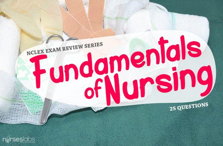 NCLEX Exam: Fundamentals of Nursing 1 (25 Items) - Nurseslabs the basics