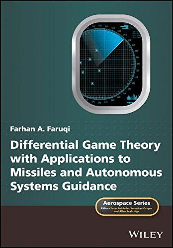 Differential Game Theory with Applications to Missiles and Autonomous Systems Guidance (Aerospace Series)