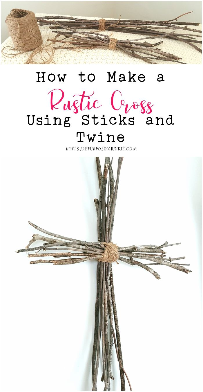 How To Make A Rustic Cross Using Sticks And Twine Diy Easter Decorations Easter Cross Easter Christian