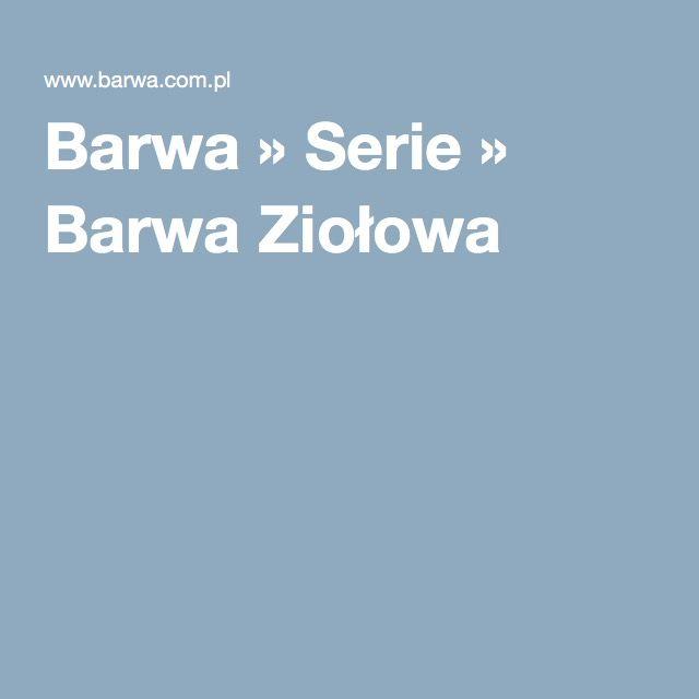 Barwa » Serie » Barwa Ziołowa