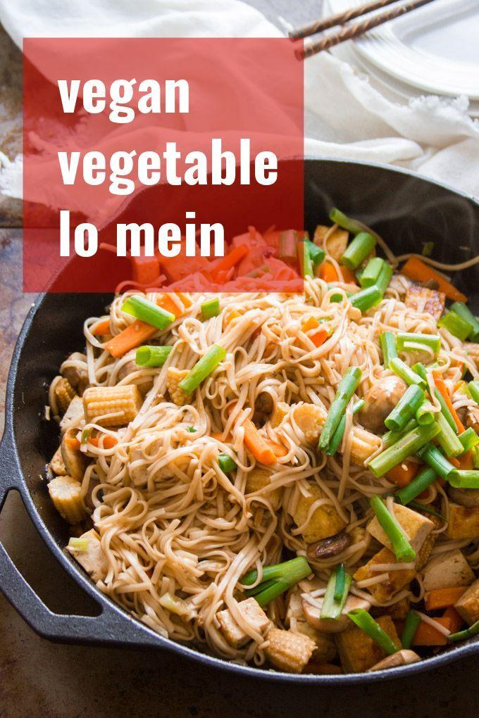 Vegan Vegetable Lo Mein With Tofu Vegan Dinner Recipes Vegan Dinner Recipes Easy Vegan Comfort Food