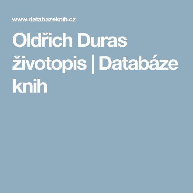 Oldřich Duras životopis | Databáze knih