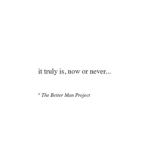 it truly is now or never #quote #quotes