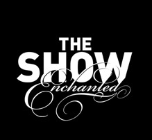 The Show: Enchanted