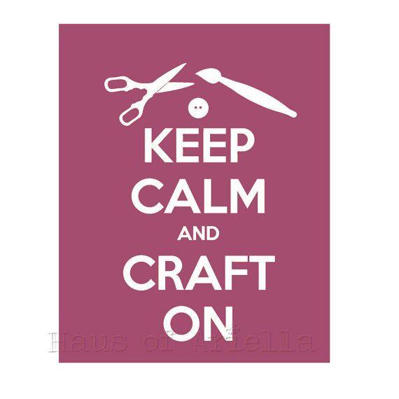 Keep Calm and Craft On Craft Room Decor by HausofAriella, $15.00