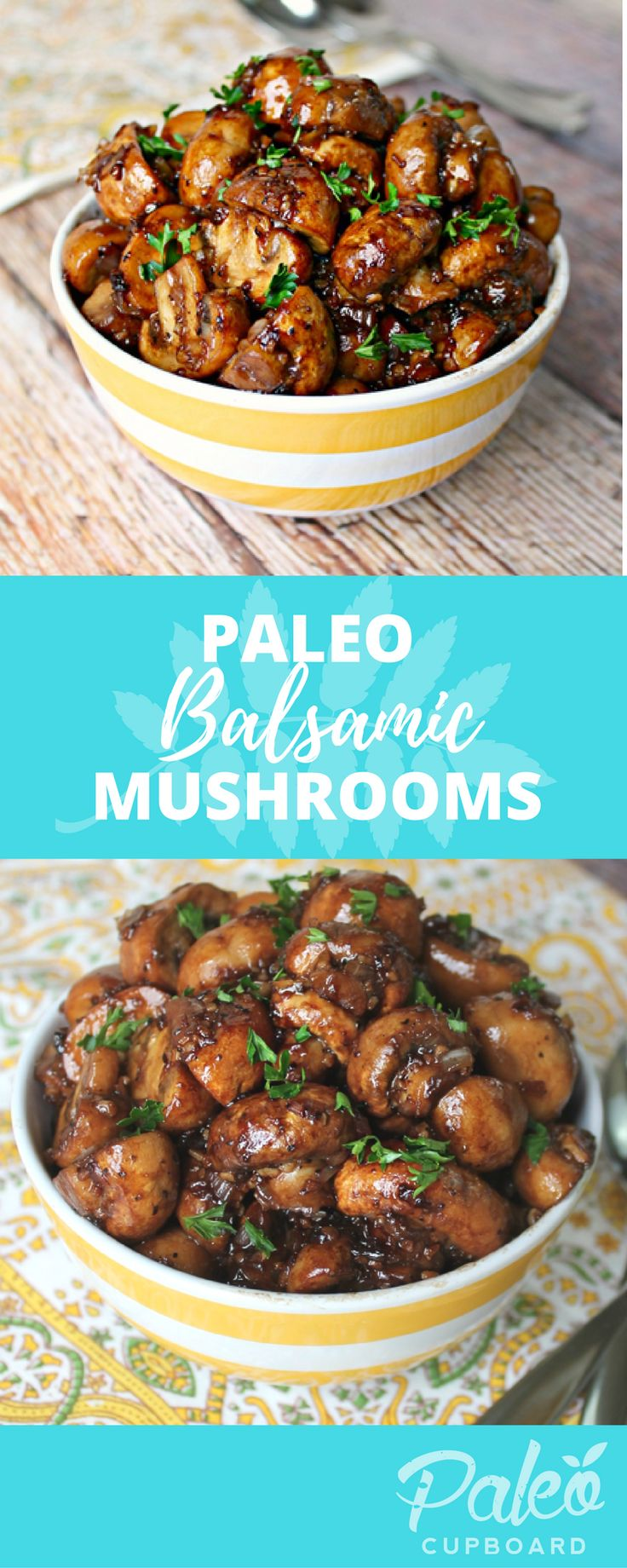 Easy Paleo Balsamic Sauteed Mushroom recipe - the perfect side dish for any protein!