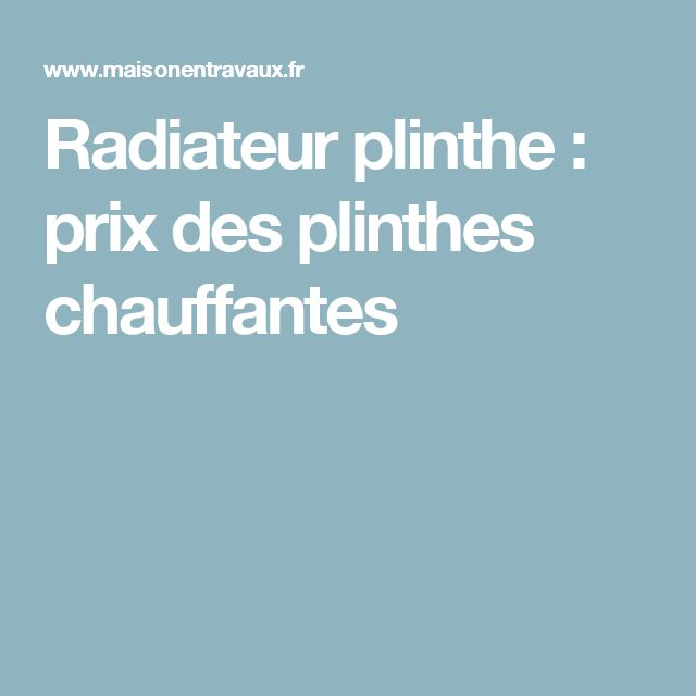 les 25 meilleures id es de la cat gorie radiateur plinthe sur pinterest plinthe couvre. Black Bedroom Furniture Sets. Home Design Ideas