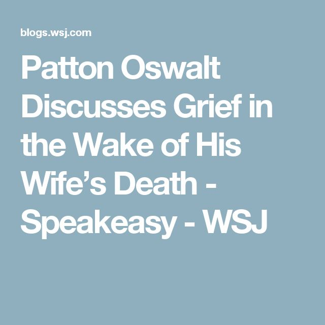 Patton Oswalt Discusses Grief in the Wake of His Wife's Death - Speakeasy - WSJ