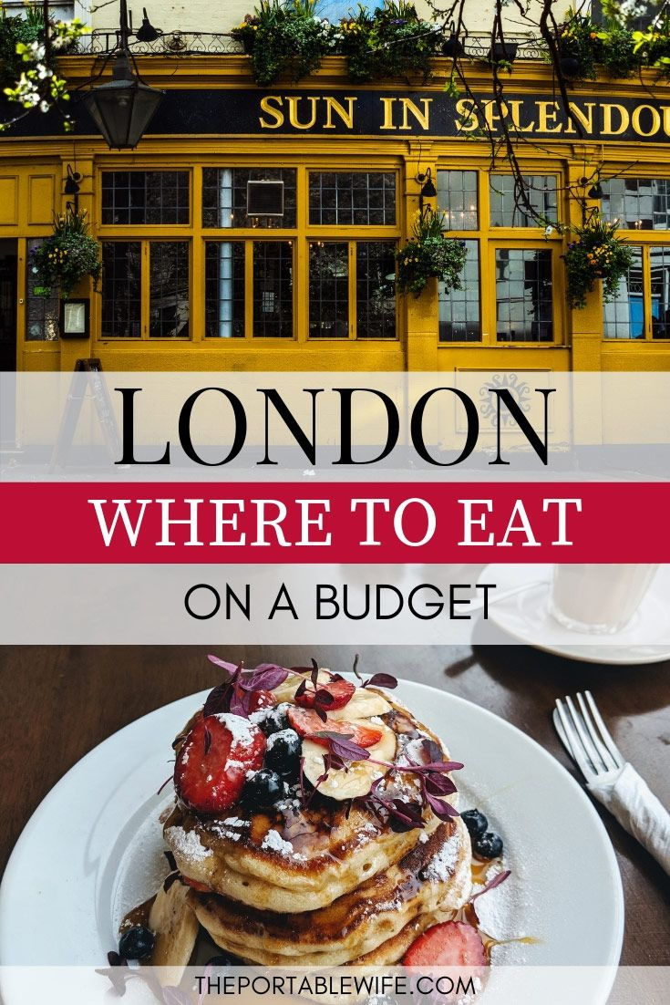 Cheap Eats in London: A Budget Travel Guide