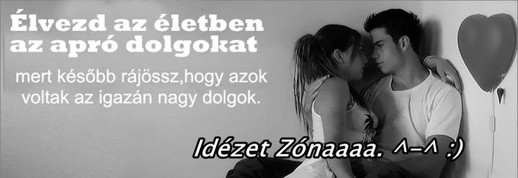 Idézet Zónaaaa. ^-^ :)