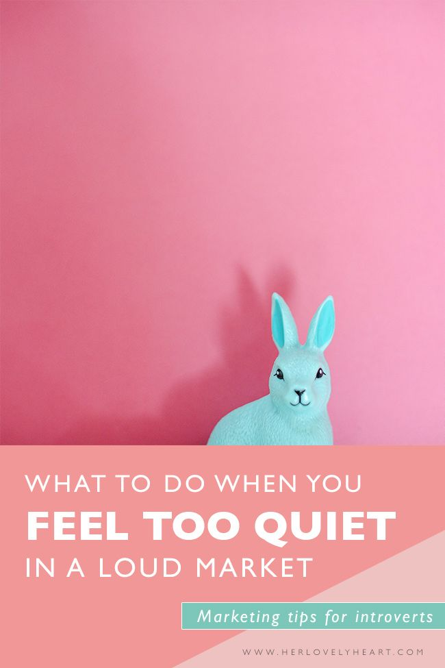 Marketing for Introverts - when you feel quiet in a loud market