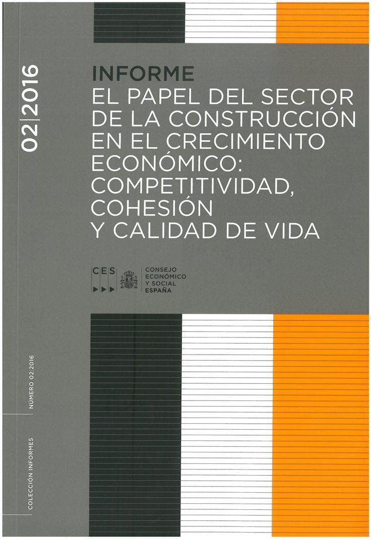 El papel del sector de la construcción en el crecimiento económico : competitividad, cohesión y calidad de vida : Sesión ordinaria del Pleno del 16 de marzo de 2016.    Consejo Económico y Social, D.L. 2016