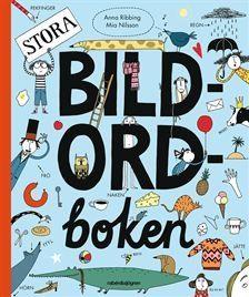 Stora Bildordboken. Knäck läskoden med hjälp av de färgsprakande och roliga bilderna. Du hittar den hos www.barabokstaver.se