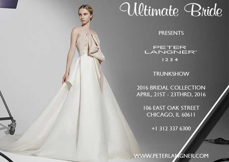 2016 Bridal Collection, April 21st - 23rd 2016, at ULTIMATE BRIDE, 106 East Oak Street, Chicago 60611, USA. Call to book an appointment +1 312 337 6300 - www.ultimatebride.com