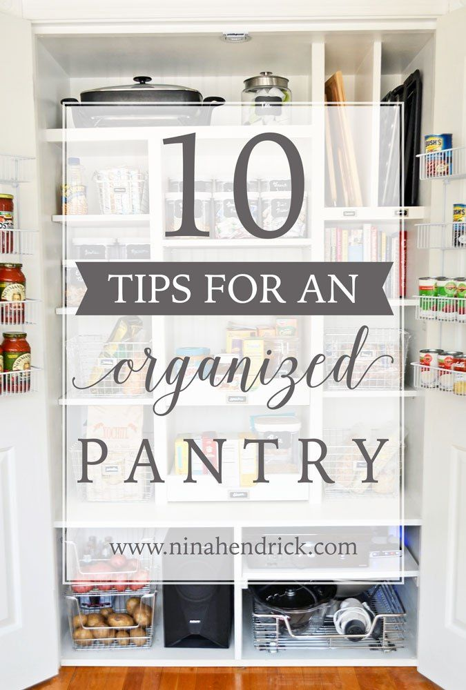 10 Tips For An Organized Pantry Pantry Storage And Food