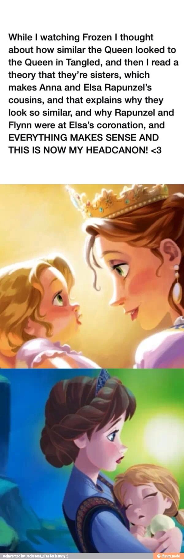Frozen / Tangled Crossover - The Queen of Corona and the former Queen of Arendelle are sisters.