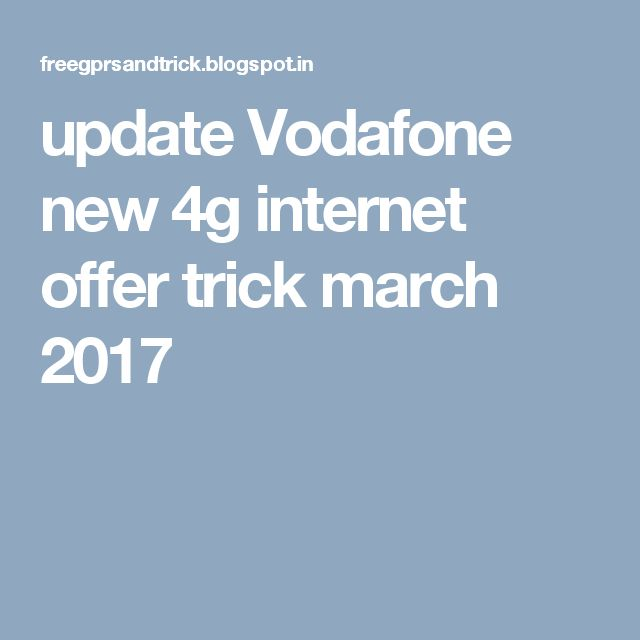 update Vodafone new 4g internet offer trick march 2017