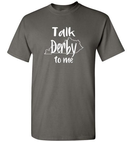 Funny Talk Derby to me in Kentucky Derby Horse Race T-Shirt