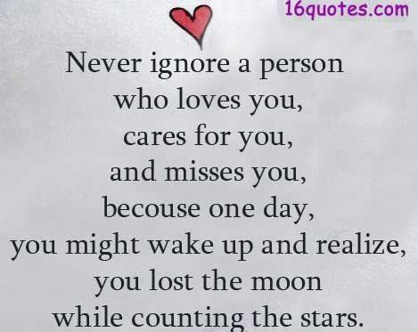 Appreciate Love Quotes | Never ignore a person who loves you