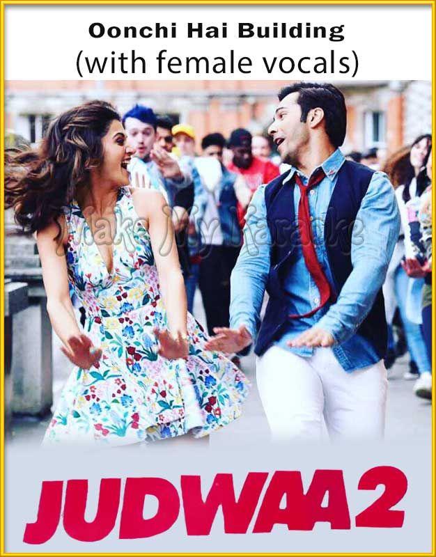 https://www.makemykaraoke.com/oonchi-hai-building-with-female-vocals-judwa-2-video.html  Song Name : Oonchi Hai Building (With Female Vocals)    Movie/Album : Judwa 2    Singer(s) : Anu Malik, Neha Kakkar   Year Of Release : 2017   Music Director : Anu Malik   Cast In Movie...