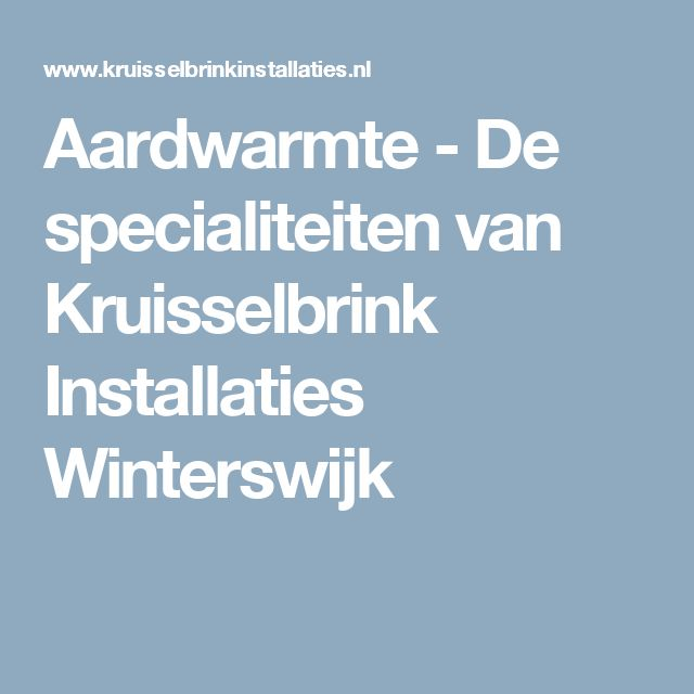 Aardwarmte - De specialiteiten van Kruisselbrink Installaties Winterswijk