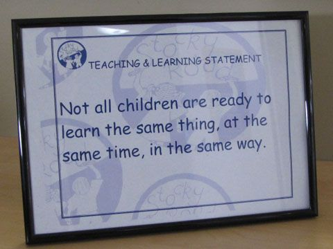 Not all children are ready to learn the same thing at the same time in the same way.