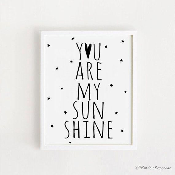 Druckbare du bist mein Sonnenschein Zitate Poster Zeichen weiß und schwarz einfache süße Kinderzimmer Wand Kunst Dekor 8 x 10, 5 x 7-sofort-DOWNLOAD
