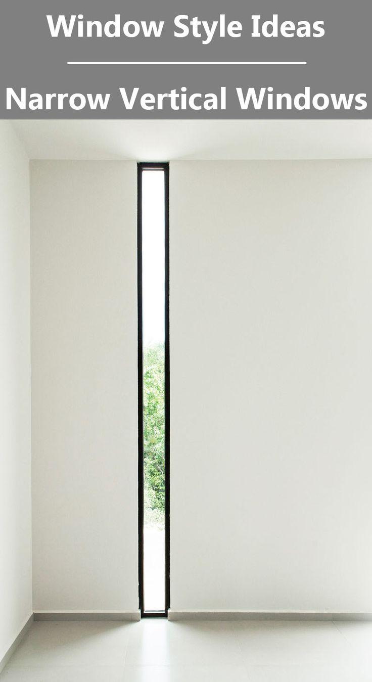 Windows design for home - Window Style Ideas Narrow Vertical Windows