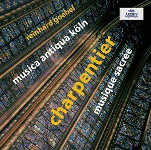 CHARPENTIER Musique sacrée - Goebel - Deutsche Grammophon