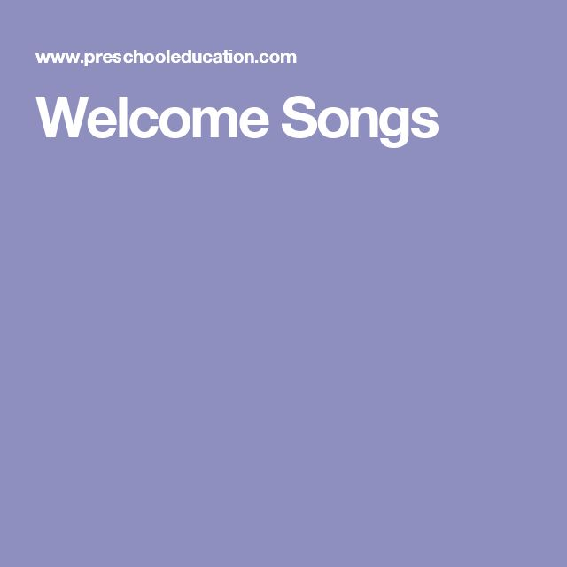 Welcome Songs