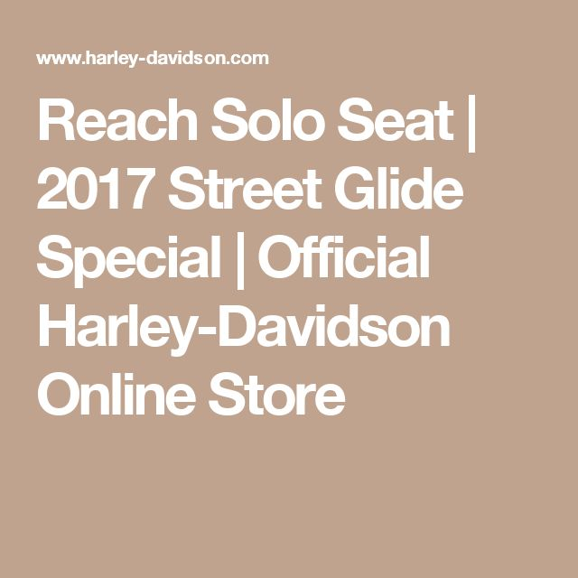 Reach Solo Seat | 2017 Street Glide Special | Official Harley-Davidson Online Store
