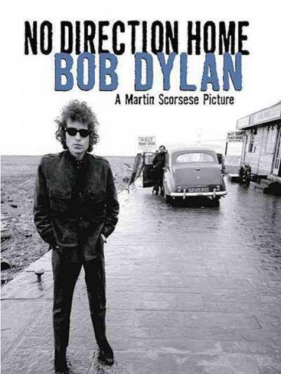 Bob Dylan: No Direction Home. Documentary directed by Martin Scorsese.
