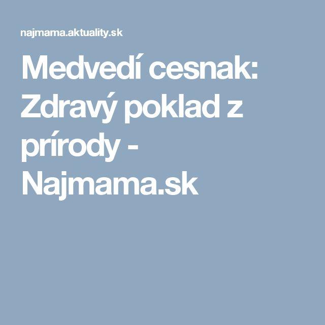 Medvedí cesnak: Zdravý poklad z prírody - Najmama.sk