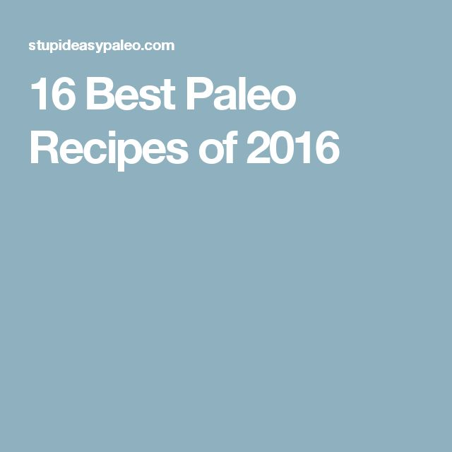 16 Best Paleo Recipes of 2016