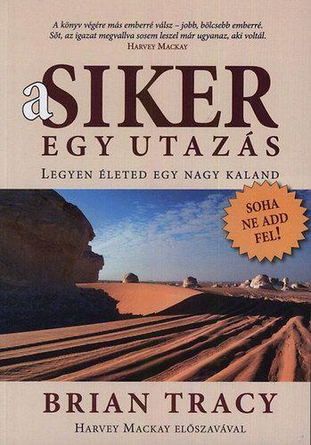 A könyv elmeséli, hogyan indult el Brian Tracy a siker és gazdagság felé vezető utazására. Azzal kezdődött, hogy egy szép napon érdekes álmot látott: Amerika nyugati partjától a dél-afrikai Fokvárosba utazott, ami közel 27 000 kilométer. A kontinenseken át tartó utazáson aztán egyszer csak a Szahara legmélyén váratlanul és veszedelmesen szembesült a rideg valósággal. Utána már nem ugyanaz az ember volt, mint aki útnak indult. Rádöbbent az élet valódi értelmére, és hogy mennyire fontos a ...