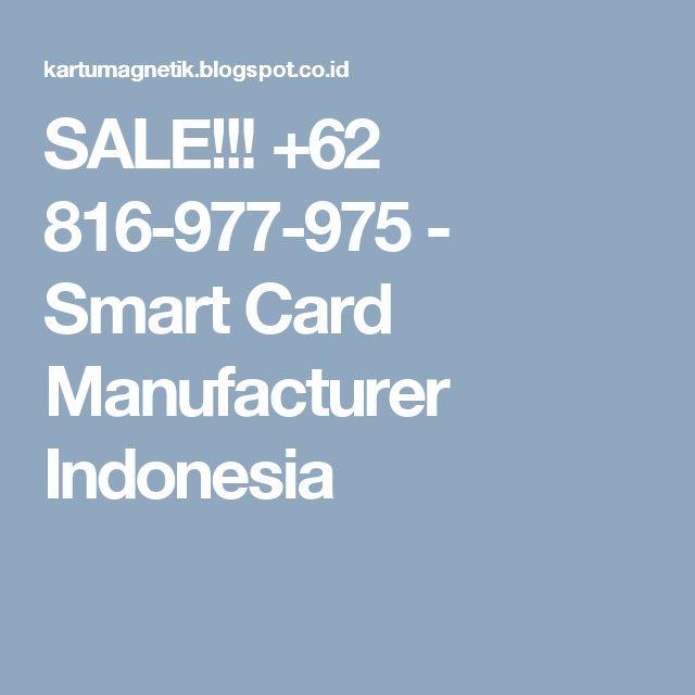 SALE!!! +62 816-977-975 - Smart Card Manufacturer Indonesia