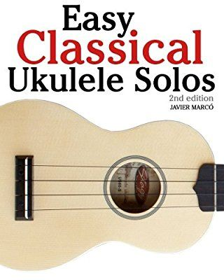 Easy Classical Violin Solos: Featuring music of Bach, Mozart, Beethoven, Vivaldi and other composers.