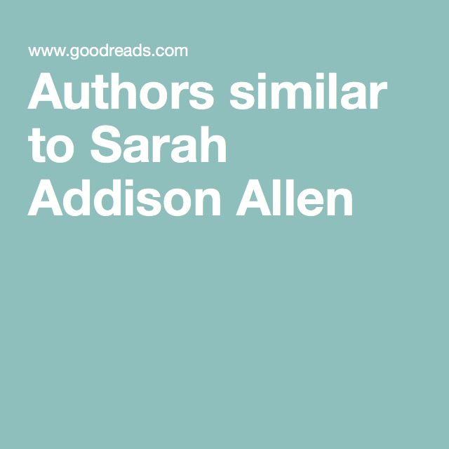 Authors similar to Sarah Addison Allen
