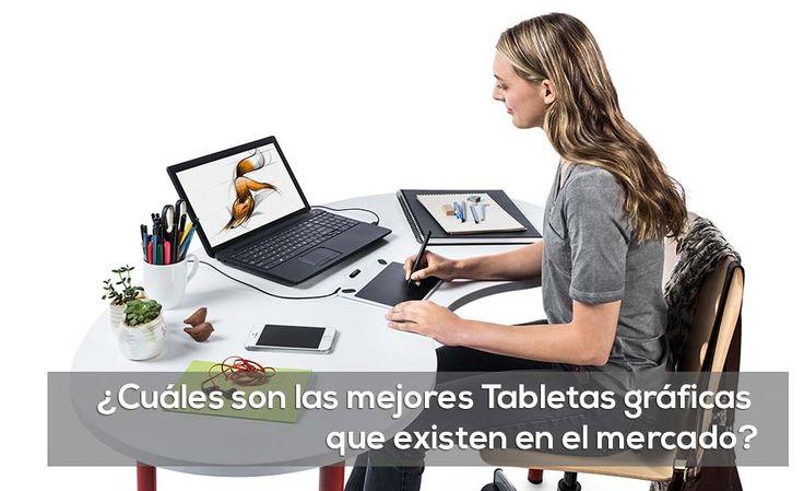 Conoce las mejores Tabletas gráficas que existen en el mercado